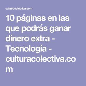 10 páginas en las que podrás ganar dinero extra - Tecnología - culturacolectiva.com