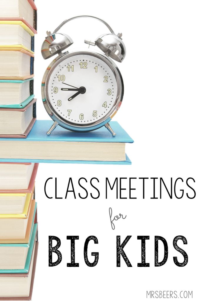 How and why you should have a class meeting with your BIG KIDS