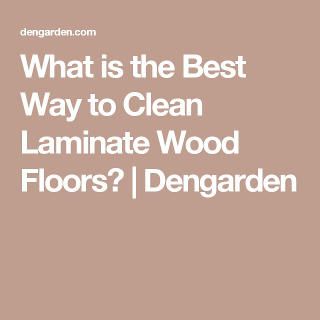 25 unique cleaning laminate wood floors ideas on pinterest diy laminate floor cleaning laminate wood floor cleaner and laminate flooring cleaner