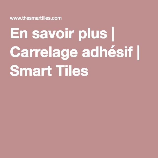 Meer dan 1000 idee n over carrelage adhesif op pinterest - Carrelage adhesif smart tiles ...