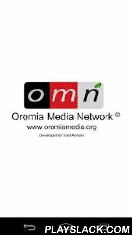 Oromia Media Network OMN  Android App - playslack.com , The Oromia Media Network (OMN) is an independent, nonpartisan and nonprofit news enterprise whose mission is to produce original and citizen-driven reporting on Oromia, the largest and most populous state in Ethiopia. OMN seeks to offer thought-provoking, contextual, and nuanced coverage of critical public interest issues thereby bringing much needed attention to under-reported stories in the region. Our goal is to create a strong and…