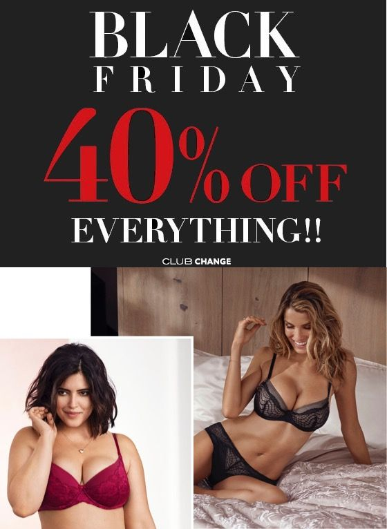 40% off Everything! No Exceptions! See in store for details. #blackfriday #changelingerie