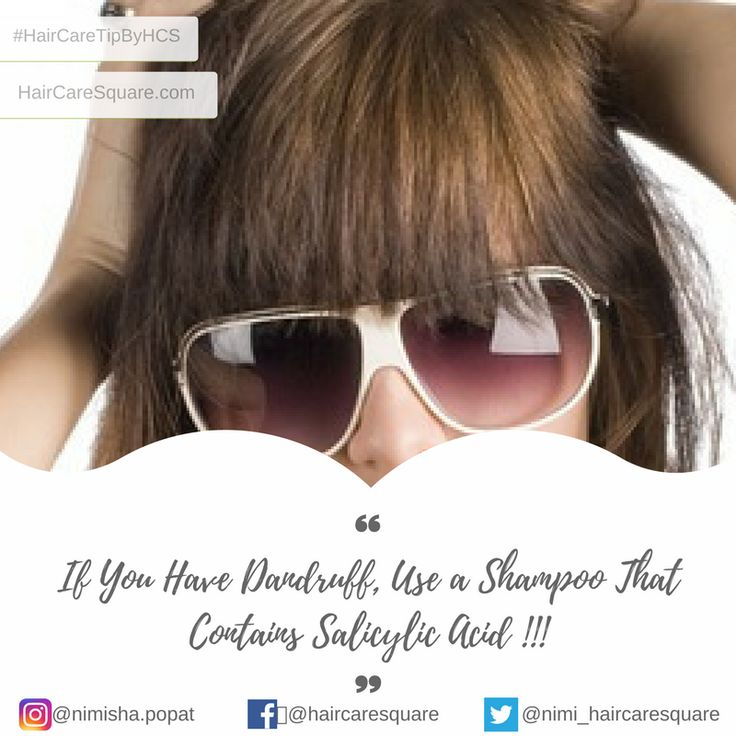 Tired of dandruff and hair fall??? Then this is the perfect hair care tip for you. Change your shampoo to the one that contains Salicylic acid. Also don't forget to visit www.haircaresquare.com for more hair care tips on how to control dandruff and hair fall or pin this for later.