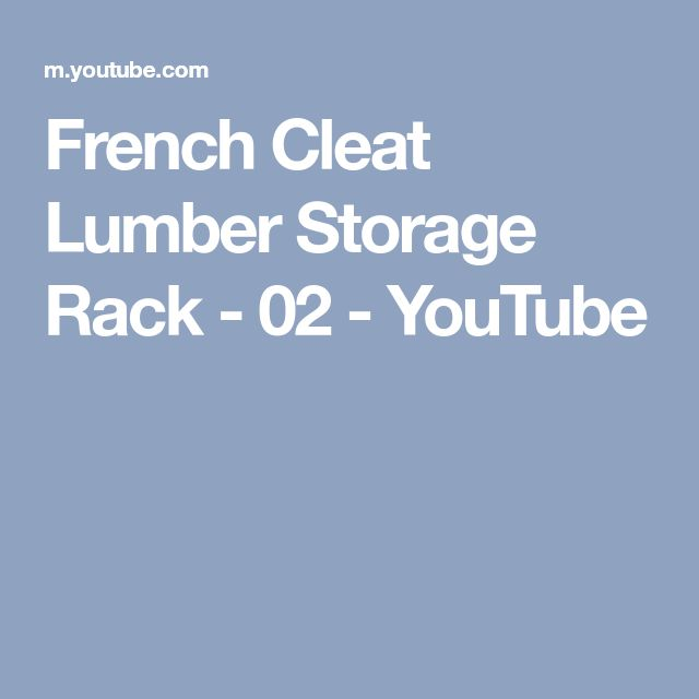 French Cleat Lumber Storage Rack - 02 - YouTube