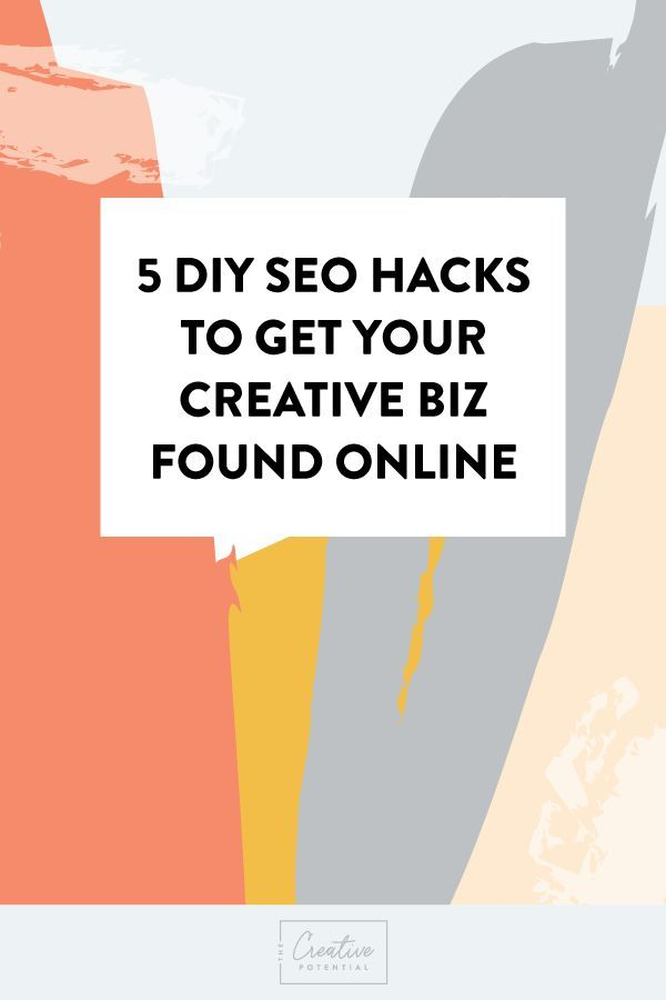 5 DIY SEO Hacks to Get Your Creative Biz Found Online // The Creative Potential