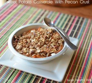 Sweet Potato Casserole With Pecan Crust | Healthy Ideas for Kids