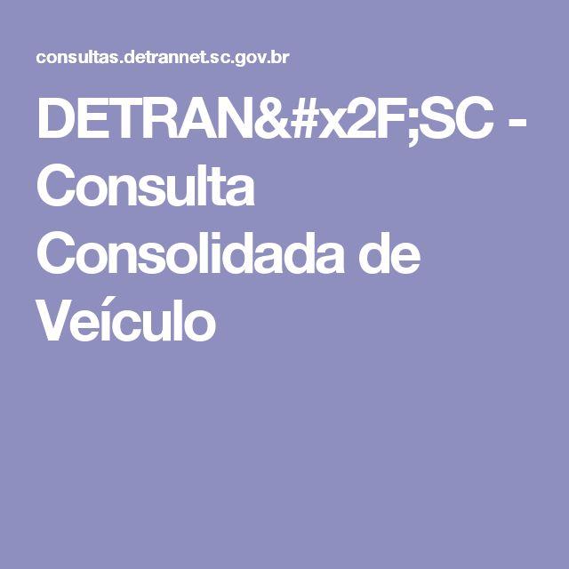 DETRAN/SC - Consulta Consolidada de Veículo