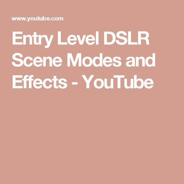 Entry Level DSLR Scene Modes and Effects - YouTube