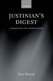 Honoré, Tony. Justinian's Digest. Oxford University Press, 2010