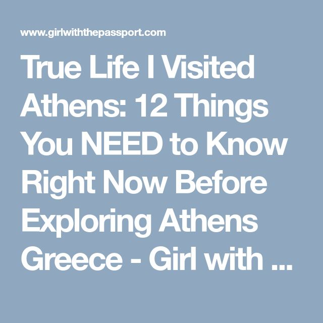 True Life I Visited Athens: 12 Things You NEED to Know Right Now Before Exploring Athens Greece - Girl with the Passport