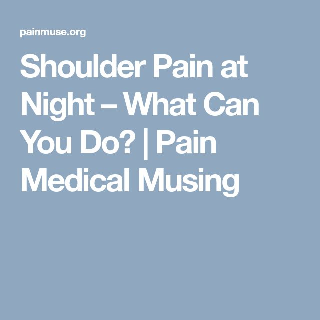 Shoulder Pain at Night – What Can You Do? | Pain Medical Musing