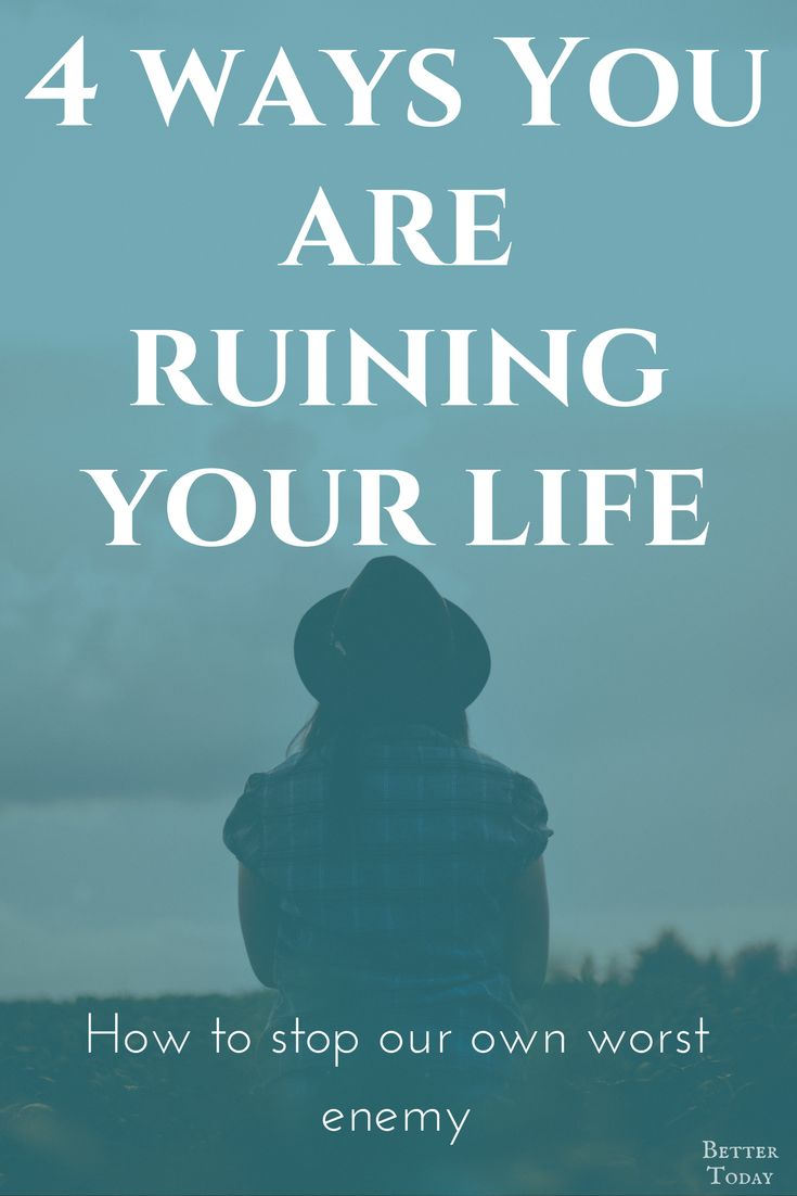 Ways we ruin our own lives and make things difficult for ourselves, self sabotaging habits, self sabotage, Healthy habits, self improvement, personal development, self help strategies Health habits, self improvement, personal development, self help