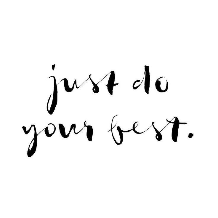 Apenas faça seu melhor.