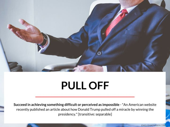 ESL. English Language. English Vocabulary. Phrasal Verbs. 20 Phrasal Verbs for Work and Business. Pull off.