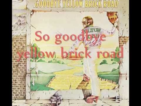 Elton John - Goodbye Yellow Brick Road Lyrics  you know you can't hold me forever, i didn't sign up for you.