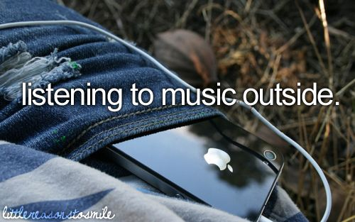 listening to music outside: Bucket List, Stuff, Fav Things, 3 Reasons, Littlereasonstosmile 3, Beautiful Things, 3Littlegirlythings 3, Am Things