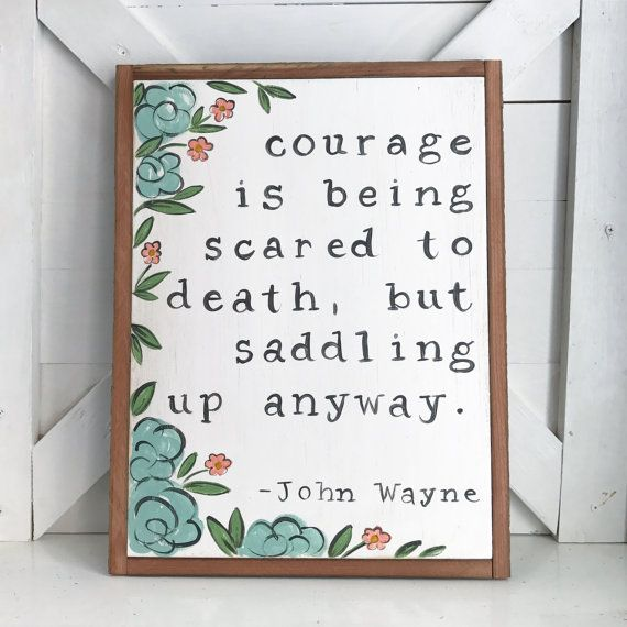 Courage Quote John Wayne Flowers Wood by AverieLaneBoutique