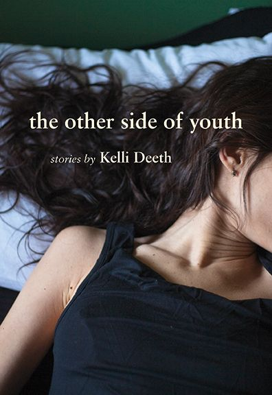 The Other Side of Youth by Kelli Deeth (Arsenal Pulp Press)