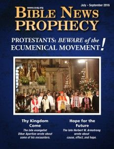 BibleNewsProphecy: July-September 2016: Protestants: Beware of the Ecumenical Movement!