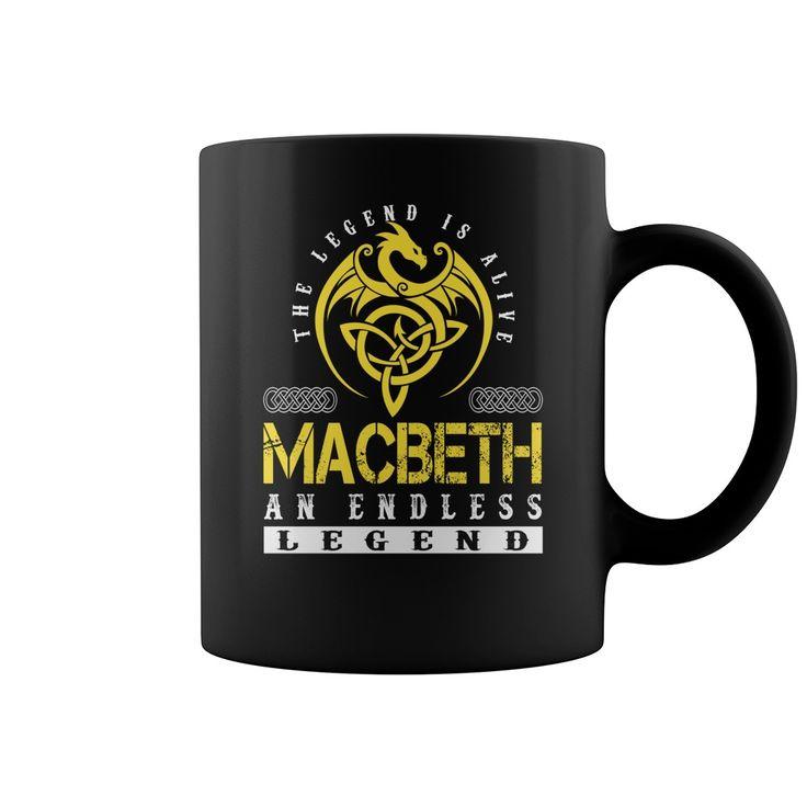 The Legend is Alive MACBETH An Endless Legend Name Mugs #Macbeth