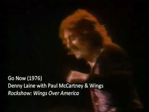"Denny Laine with Paul McCartney and Wings: ""Go Now"" (1976) .. LIVE From ""Rockshow"", Denny Laine sings the Moody Blues' hit ""Go Now"" as a member of Wings (including Paul & Linda McCartney on backup). 1976: ""Wings Over America""."