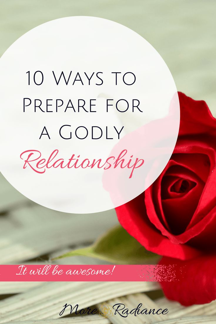 10 Ways to Prepare for a Godly Relationship - It will be awesome! - Do you want a godly relationship- Here are 10 ways to prepare for one! Find more inspiring blog posts at moreradiance.com