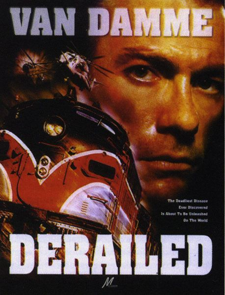 Derailed (3 stars) Straight to DVD Van Damme action thriller. Poorly acted, except by Laura Elena Harring, and haphazardly directed. Though the fight sequences are effective, any momentum and intensity being built is always hampered by the fact that you just aren't made to care about the characters. Yes, the family is imperiled... ho, hum Van Damme will save them. Barely watchable for the fight scenes and the sultry Harring.