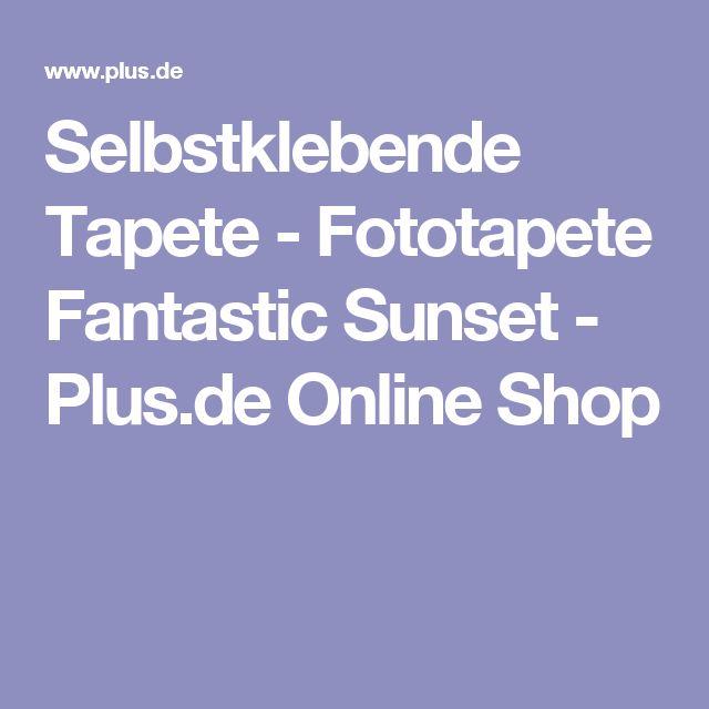 Selbstklebende Tapete - Fototapete Fantastic Sunset - Plus.de Online Shop