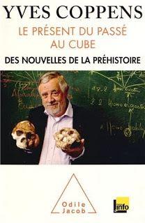 Le Bouquinovore: Le présent du passé au cube: des nouvelles de la préhistoire, Yves Coppens