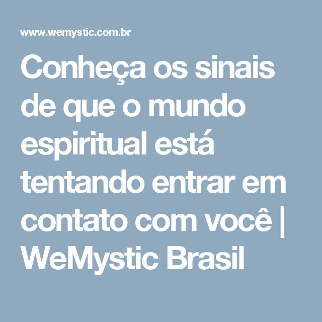 Conheça os sinais de que o mundo espiritual está tentando entrar em contato com você | WeMystic Brasil