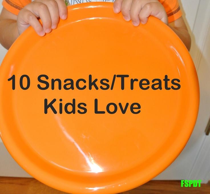 Frogs & Snails & Puppy Dog Tails (FSPDT): 10 Snacks/Treats Kids Love