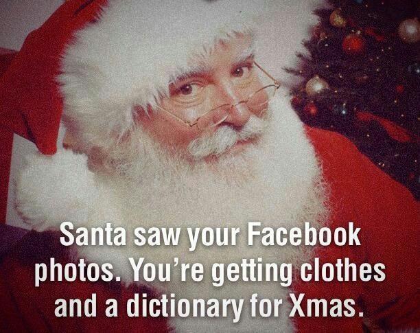 Santa's bringing you clothes and a dictionary...