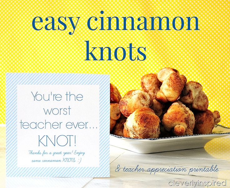 Easy Cinnamon Knots with Free Teacher Appreciation Printable -- Tatertots and Jello: Knot Recipes, Teacher Appreciation, Easy Cinnamon, Handmade Teacher Gifts, Cinnamon Knot, Appreciation Printable, Recipes Cleverlyinspir, Breads Rol, Free Printable