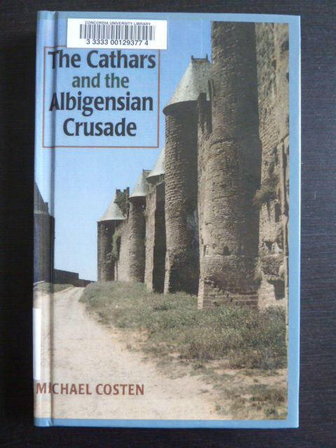 The Cathars and the Albigensian Crusade by M D Costen.