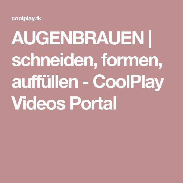 AUGENBRAUEN | schneiden, formen, auffüllen - CoolPlay Videos Portal