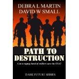 Path to Destruction (Apocalyptic Novelette) (Dark Future Series) (Kindle Edition)By Debra L. Martin