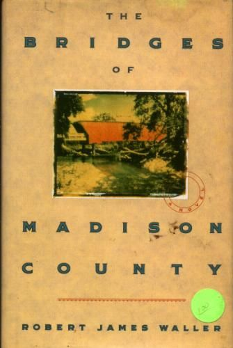 The Bridges of Madison County: Robert James Waller: 9780446516525: Amazon.com: Books