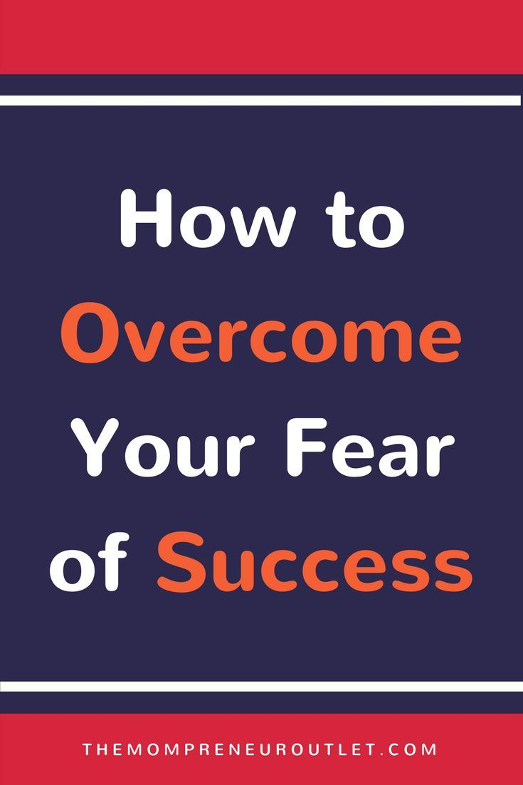 How to Overcome Your Fear of Success - The Mompreneur Outlet
