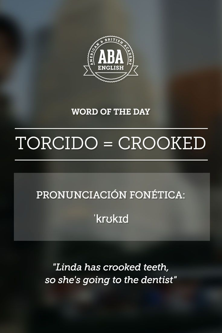 English #WOTD: Word Of The Day Torcido (ES) = Crooked (EN)