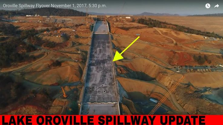 OROVILLE SPILLWAY, LAKE OROVILLE REPAIR UPDATE-11/2/2017