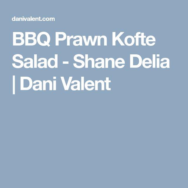 BBQ Prawn Kofte Salad - Shane Delia | Dani Valent
