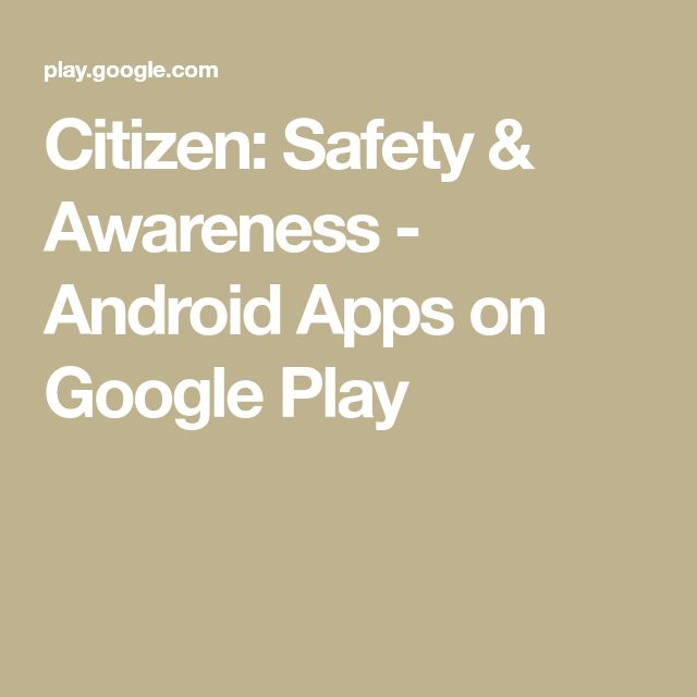 Citizen: Safety & Awareness - Android Apps on Google Play