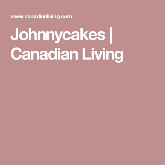 Johnnycakes | Canadian Living