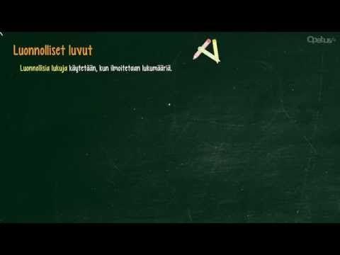 Luonnolliset luvut | Opetus.tv (neljä videota 0:47-4:46).
