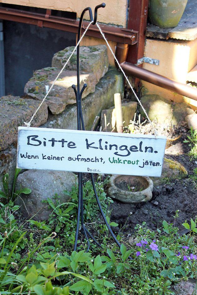 **Ich biete hier ein wunderschönes Holzschild mit Aufschrift:Bitte klingeln, wenn keiner aufmacht - Unkraut jäten an. Das Schild passt sehr gut in den Garten oder Hauseingang. Vielleicht klappt es...