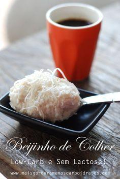 Beijinho de Colher  Ferve 200 ml de leite de coco com 1 colher de chá de essência de baunilha e adoçante equivalendo mais ou menos 1 colher de sopa de açucar ate reduzir até metade do volume. Misture com 1 colher de coco ralado e deixe esfriar e coloque no refrigerador. Serve 2-4 pessoas. Pronto!