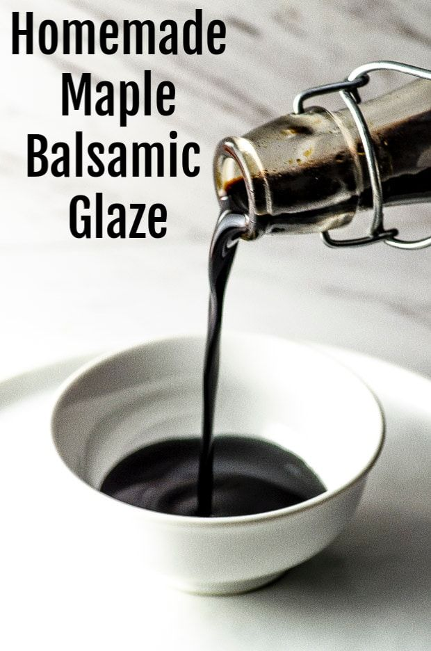 Two Ingredient Homemade Maple Balsamic Glaze Recipe Balsamic Glaze Balsamic Maple Balsamic