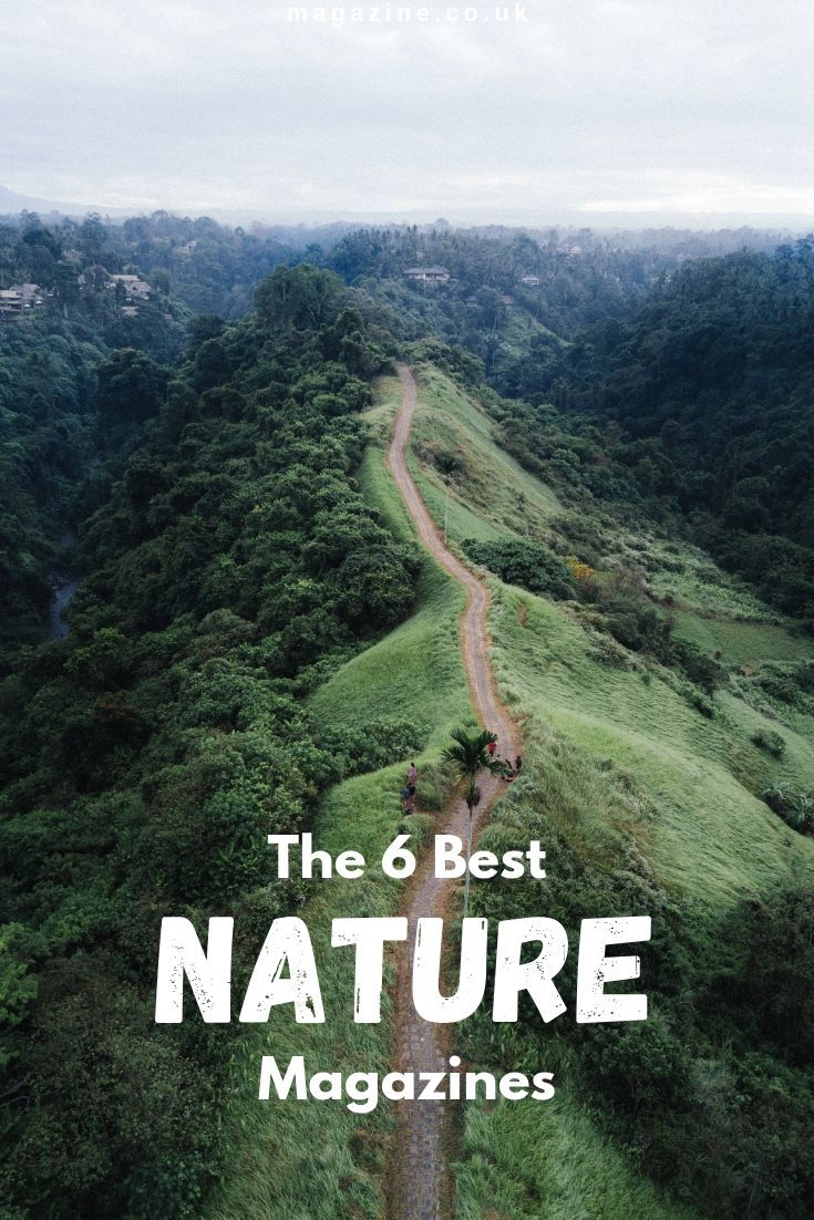 The 6 Best Nature Magazines By Magazine Co Uk Amazing Nature Male Magazine Nature