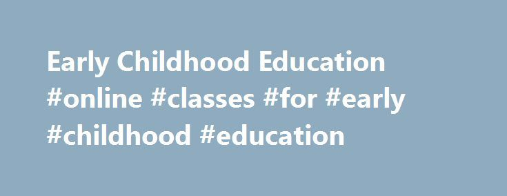 Early Childhood Education #online #classes #for #early #childhood #education http://loan-credit.nef2.com/early-childhood-education-online-classes-for-early-childhood-education/  # Early Childhood Education The focus of the Division of Early Childhood Education and Family Engagement (DECE) is to enhance social, emotional, physical, and academic development of New Jersey's children — birth through third grade — by providing leadership, resources, and professional development in support of…
