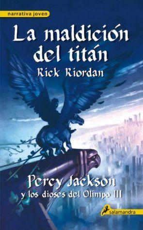 La maldición del titán: Percy Jackson y los dioses del Olimpo III-Rick Riordan: